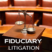 Orlando Fiduciary Litigation | Fiduciary Law | Fiduciary Advisors