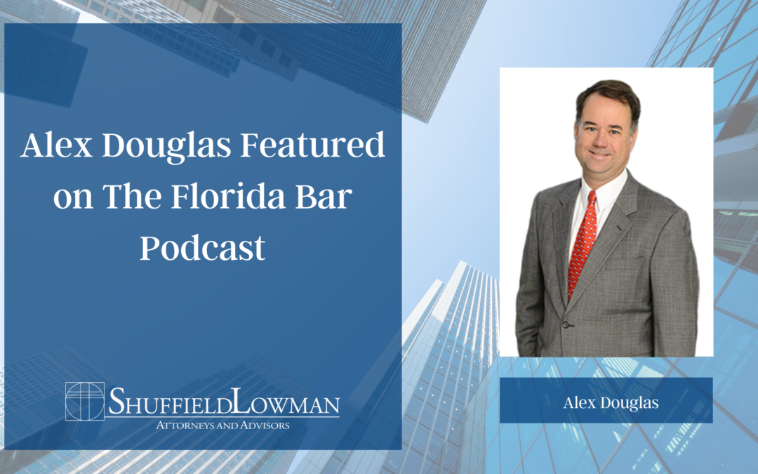 Alex Douglas Featured on The Florida Bar Podcast