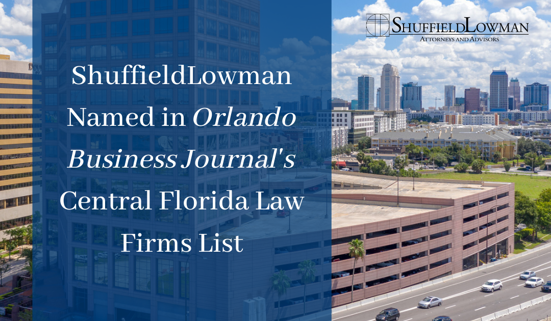 ShuffieldLowman Named in Orlando Business Journal's Central Florida Law Firms List for 2021
